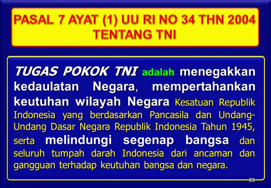 PASAL 7 AYAT (1) UU RI NO 34 THN 2004