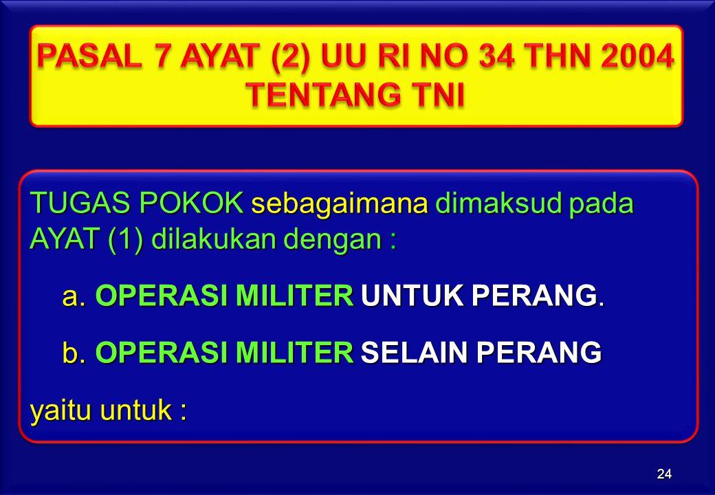 PASAL 7 AYAT (2) UU RI NO 34 THN 2004