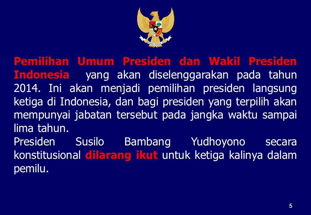 Pemilihan Umum Presiden dan Wakil Presiden Indonesia yang akan diselenggarakan pada tahun 2014. Ini akan menjadi pemilihan presiden langsung ketiga di Indonesia, dan bagi presiden yang terpilih akan mempunyai jabatan tersebut pada jangka waktu sampai lima tahun.