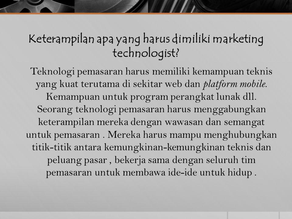 Keterampilan apa yang harus dimiliki marketing technologist