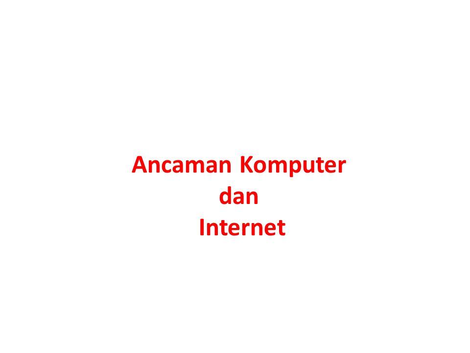 Ancaman Komputer dan Internet