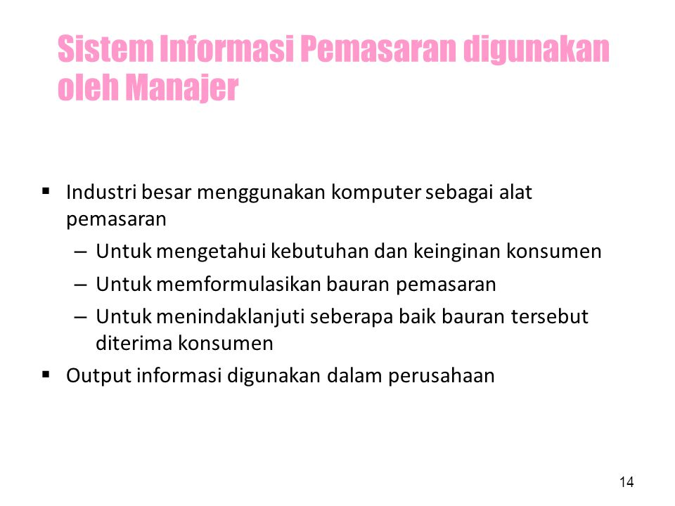 Sistem Informasi Pemasaran digunakan oleh Manajer