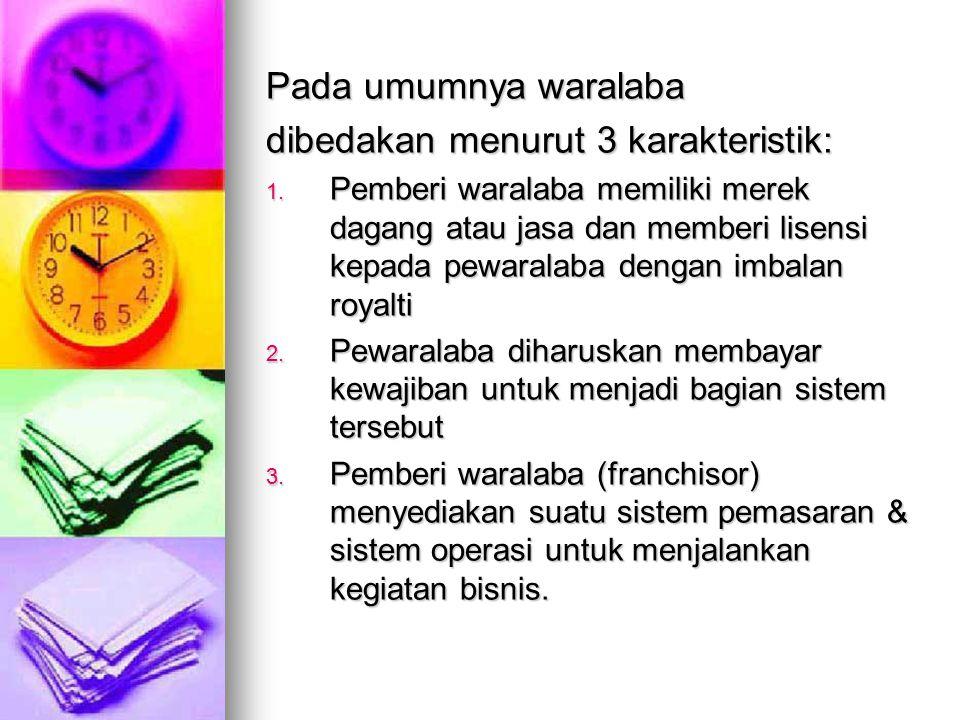 dibedakan menurut 3 karakteristik: