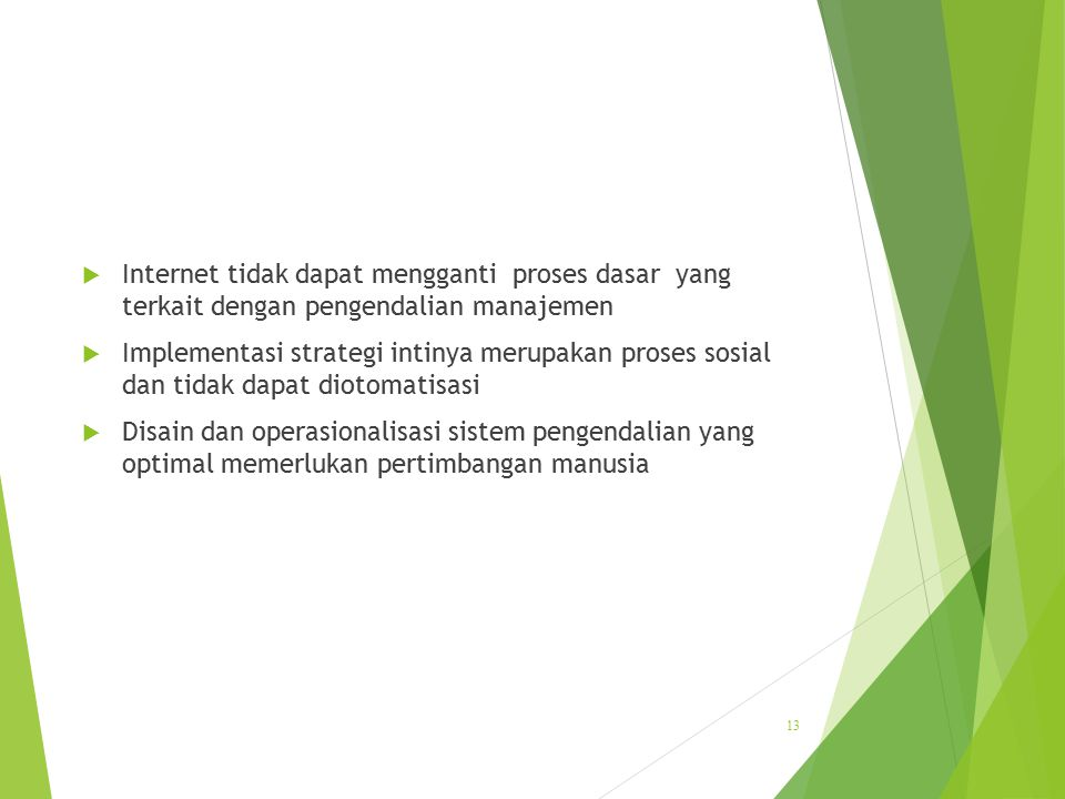 Internet tidak dapat mengganti proses dasar yang terkait dengan pengendalian manajemen