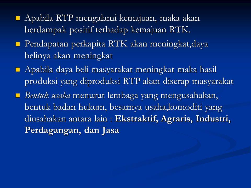 Apabila RTP mengalami kemajuan, maka akan berdampak positif terhadap kemajuan RTK.