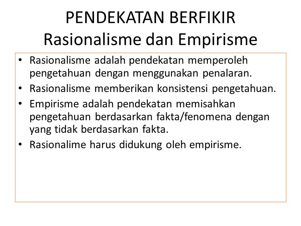 PENDEKATAN BERFIKIR Rasionalisme dan Empirisme