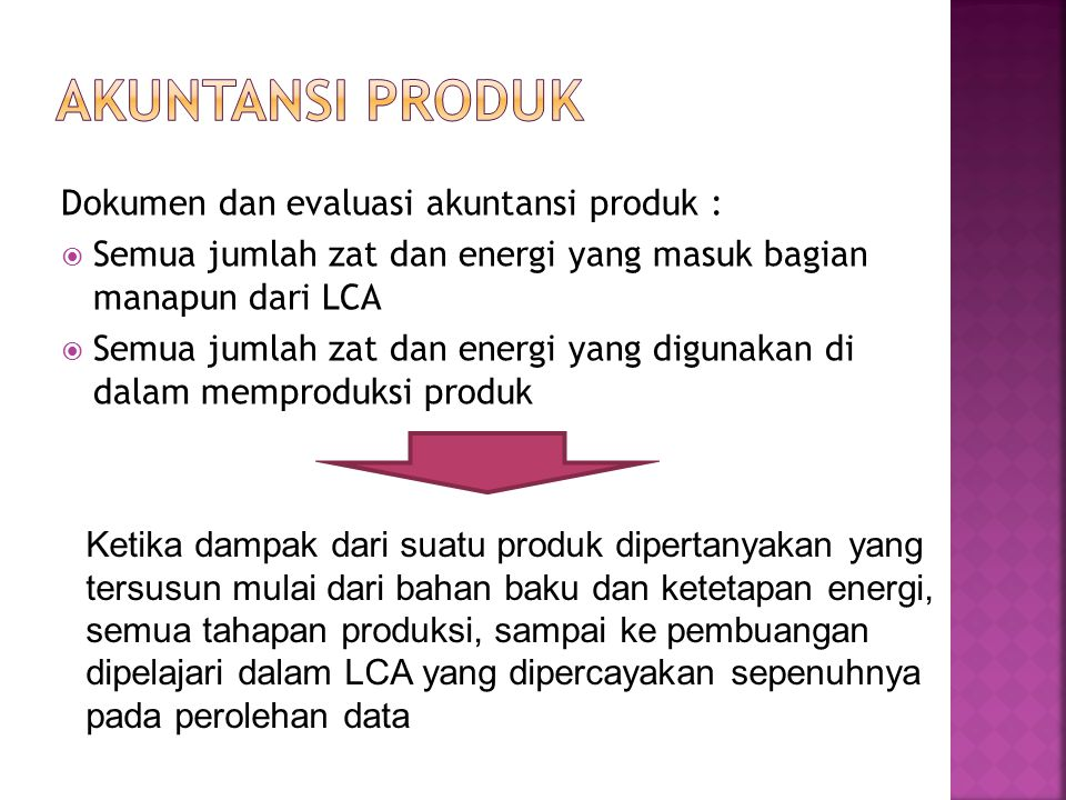 Akuntansi Produk Dokumen dan evaluasi akuntansi produk :
