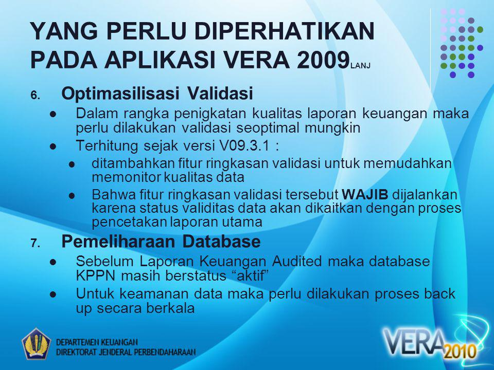 YANG PERLU DIPERHATIKAN PADA APLIKASI VERA 2009LANJ