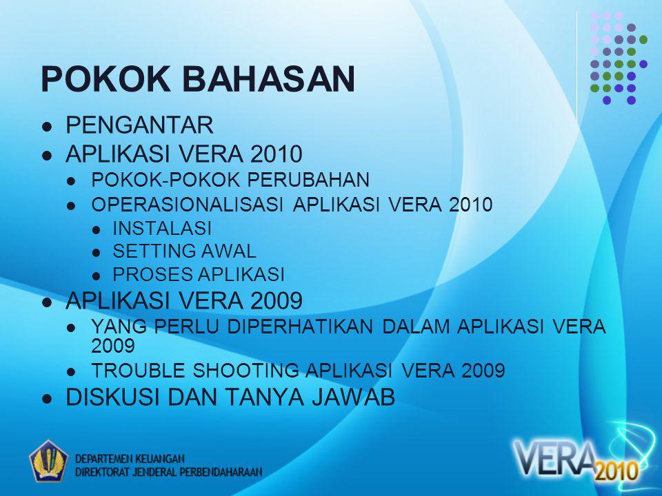 POKOK BAHASAN PENGANTAR APLIKASI VERA 2010 APLIKASI VERA 2009