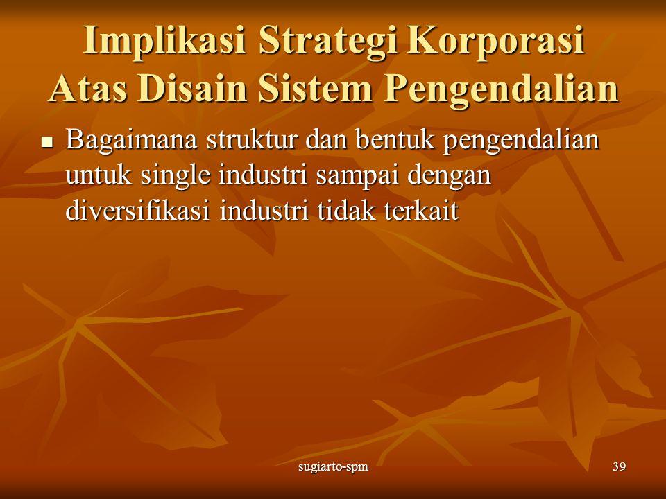 Implikasi Strategi Korporasi Atas Disain Sistem Pengendalian