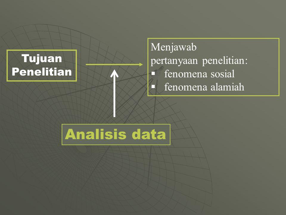 Analisis data Menjawab pertanyaan penelitian: Tujuan Penelitian