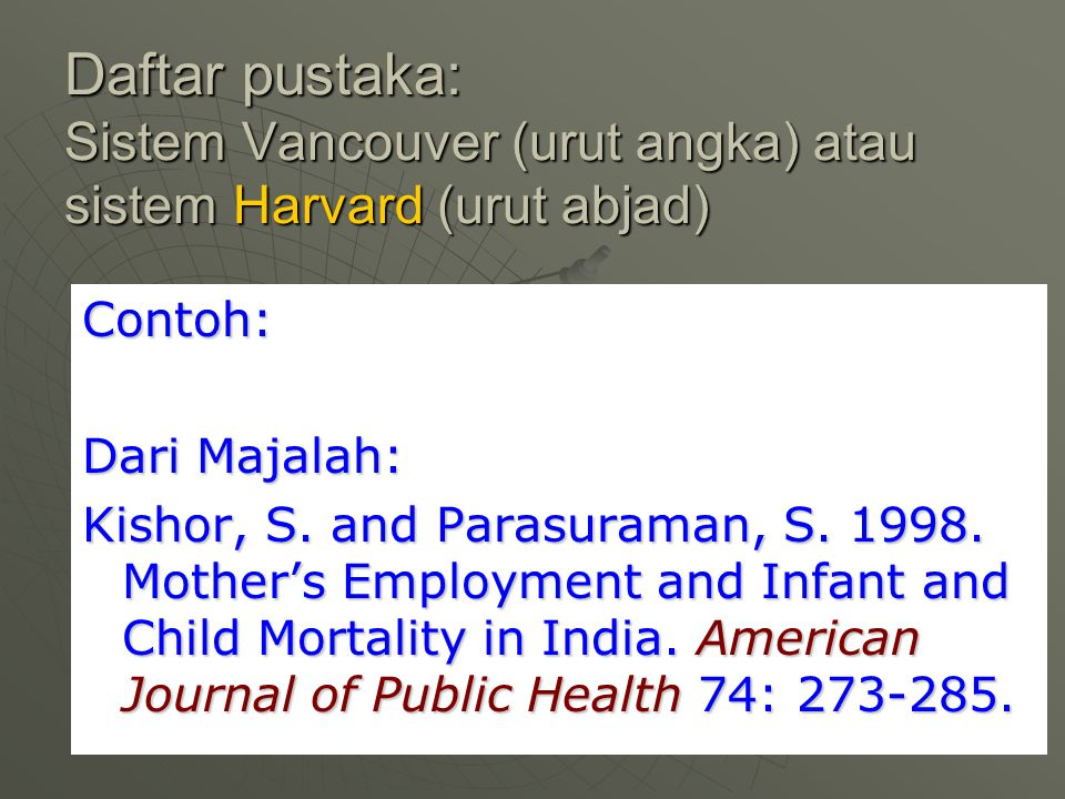 Daftar pustaka: Sistem Vancouver (urut angka) atau sistem Harvard (urut abjad)