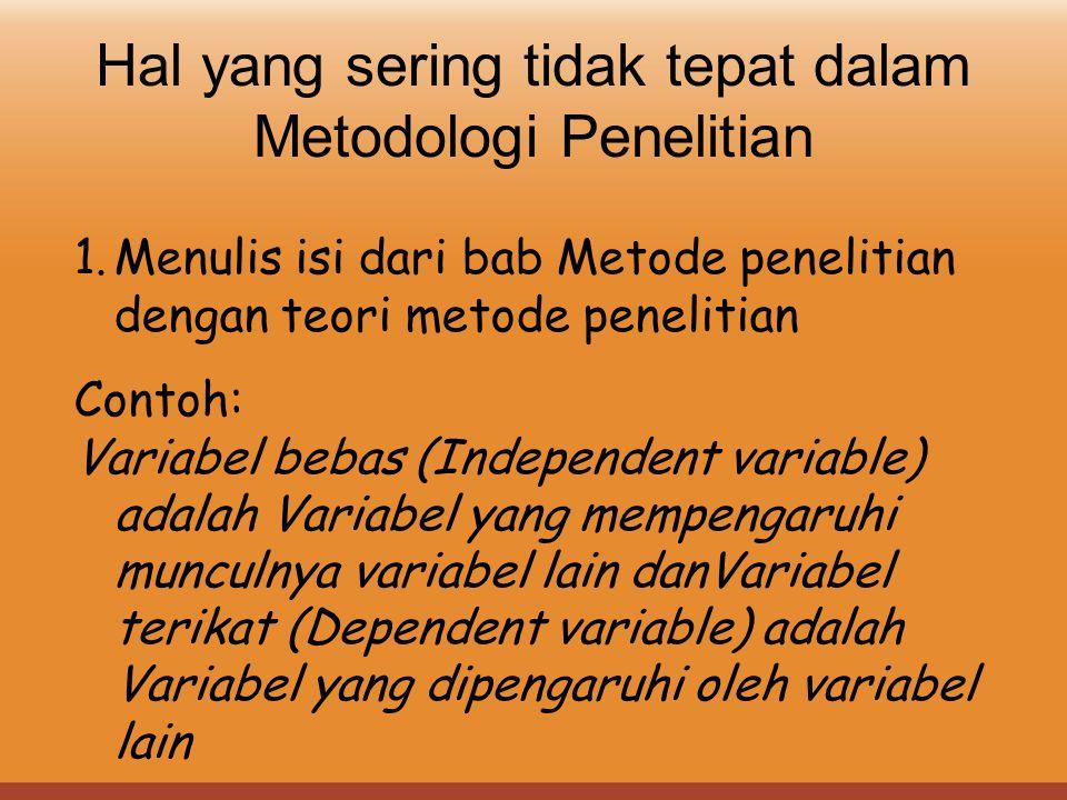 Hal yang sering tidak tepat dalam Metodologi Penelitian