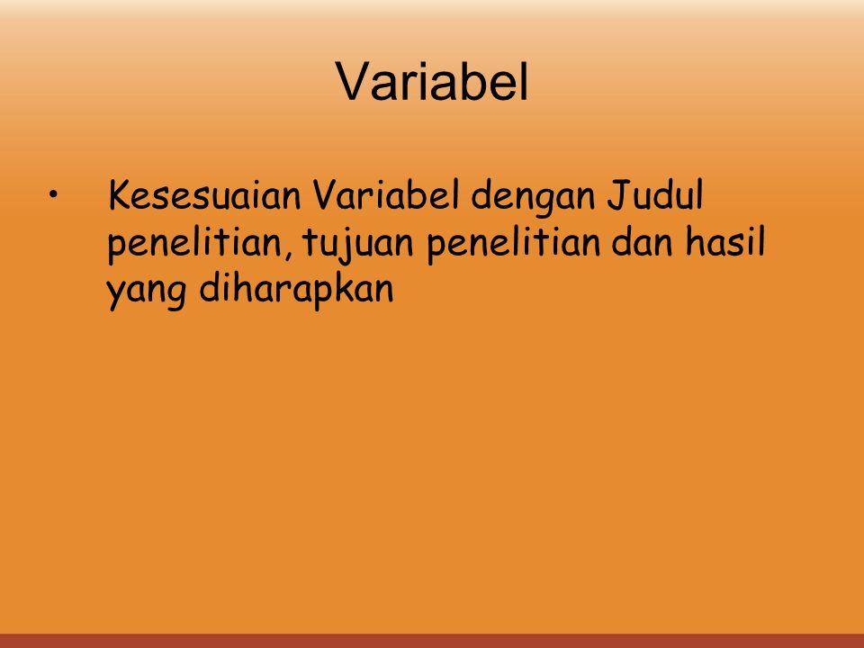 Variabel Kesesuaian Variabel dengan Judul penelitian, tujuan penelitian dan hasil yang diharapkan