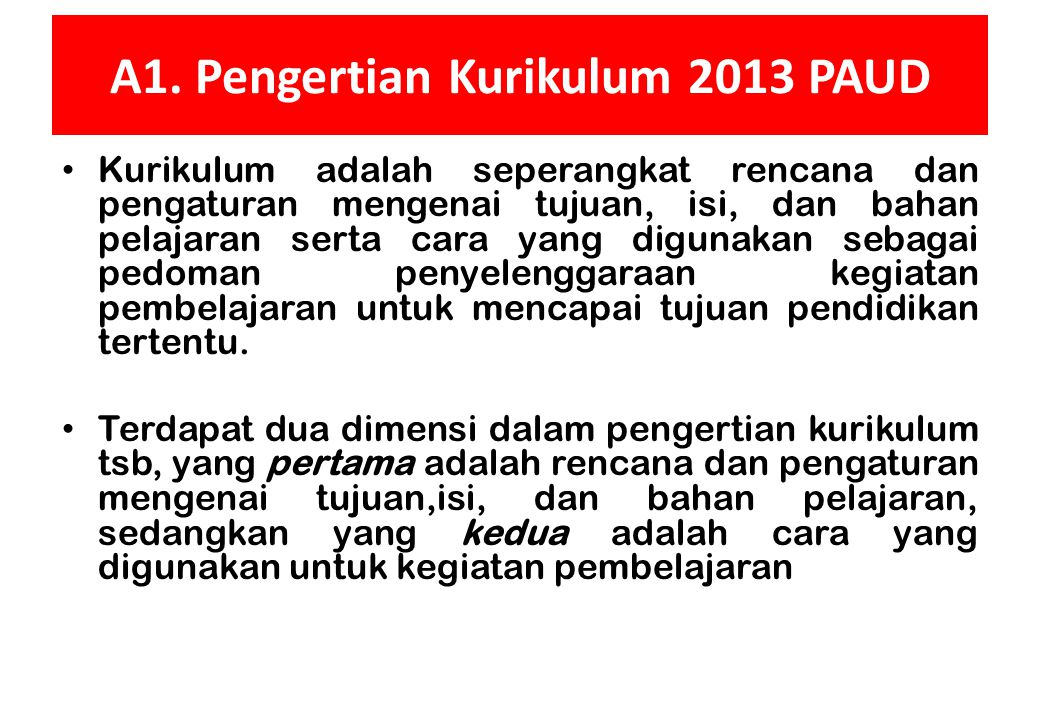 A1. Pengertian Kurikulum 2013 PAUD