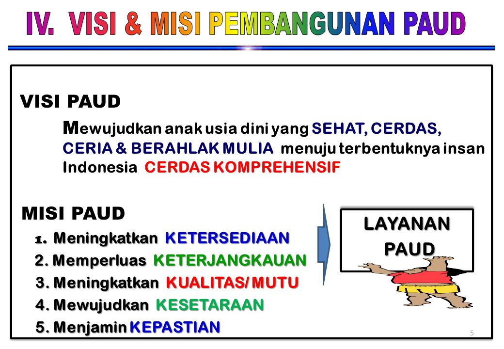 IV. VISI & MISI PEMBANGUNAN PAUD