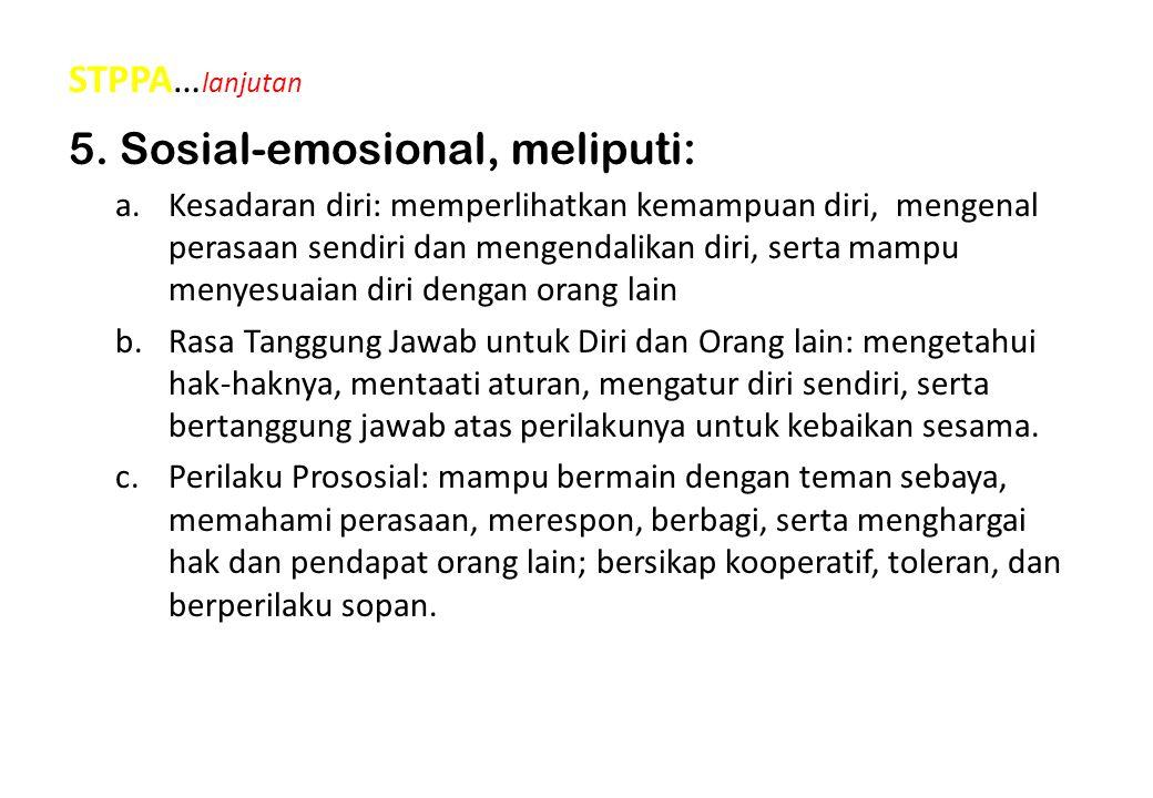 5. Sosial-emosional, meliputi: