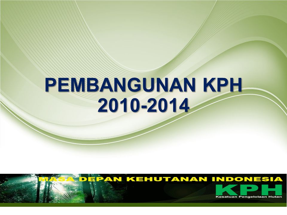 PEMBANGUNAN KPH 2010-2014