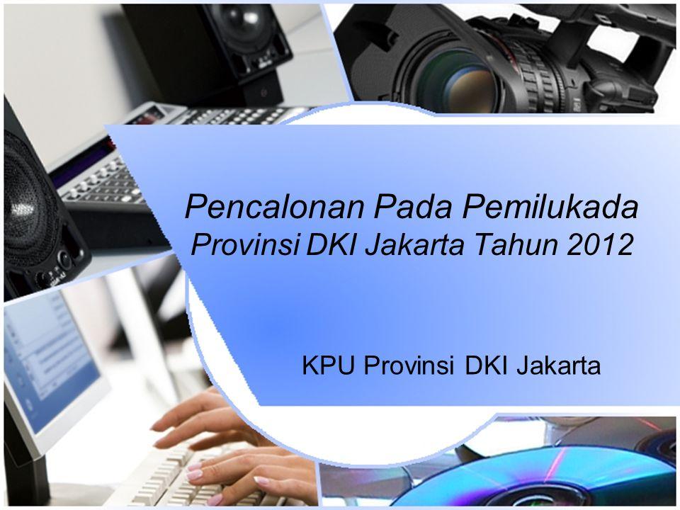 Pencalonan Pada Pemilukada Provinsi DKI Jakarta Tahun 2012