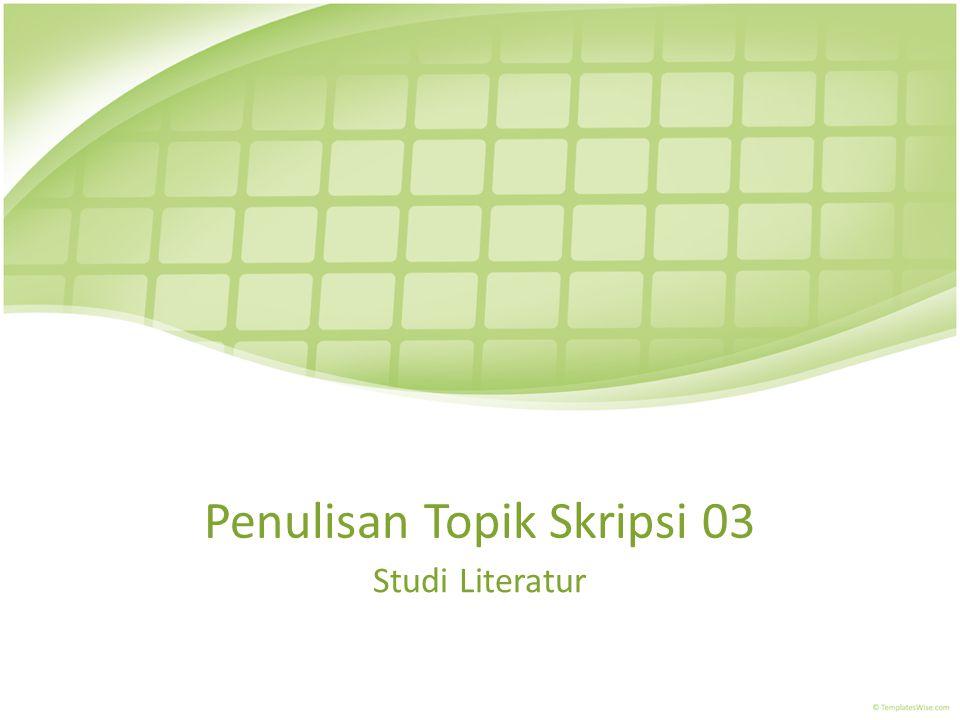 Penulisan Topik Skripsi 03
