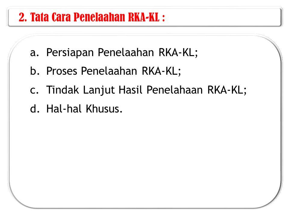 2. Tata Cara Penelaahan RKA-KL :
