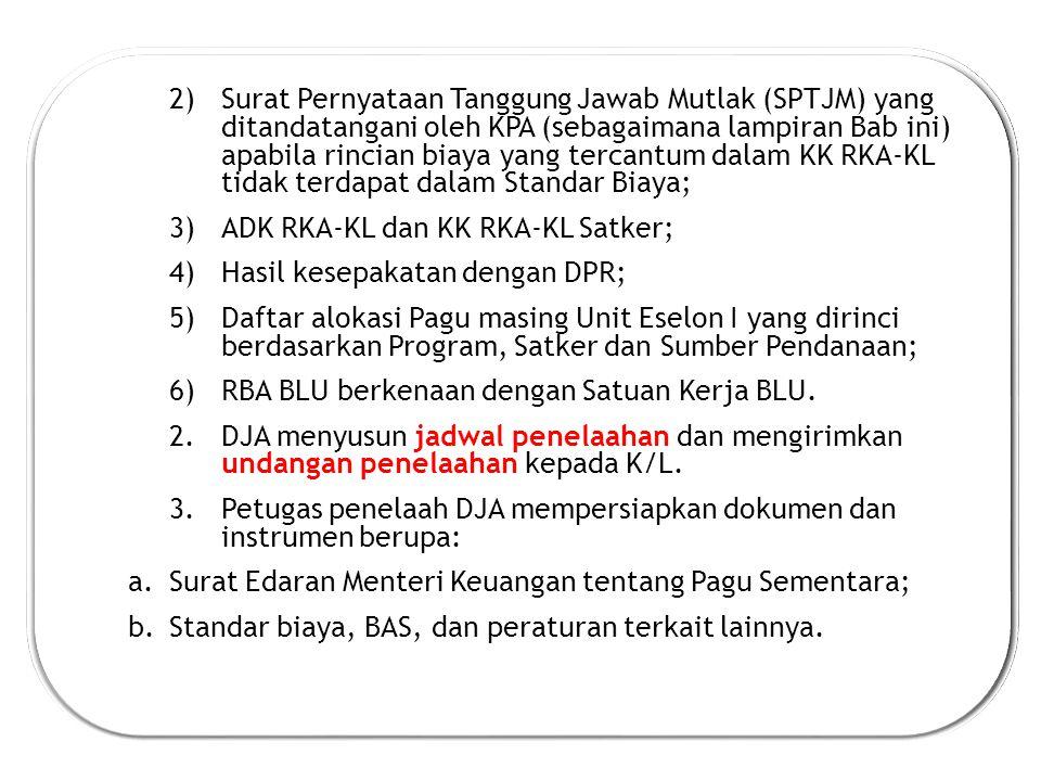 Surat Pernyataan Tanggung Jawab Mutlak (SPTJM) yang ditandatangani oleh KPA (sebagaimana lampiran Bab ini) apabila rincian biaya yang tercantum dalam KK RKA-KL tidak terdapat dalam Standar Biaya;