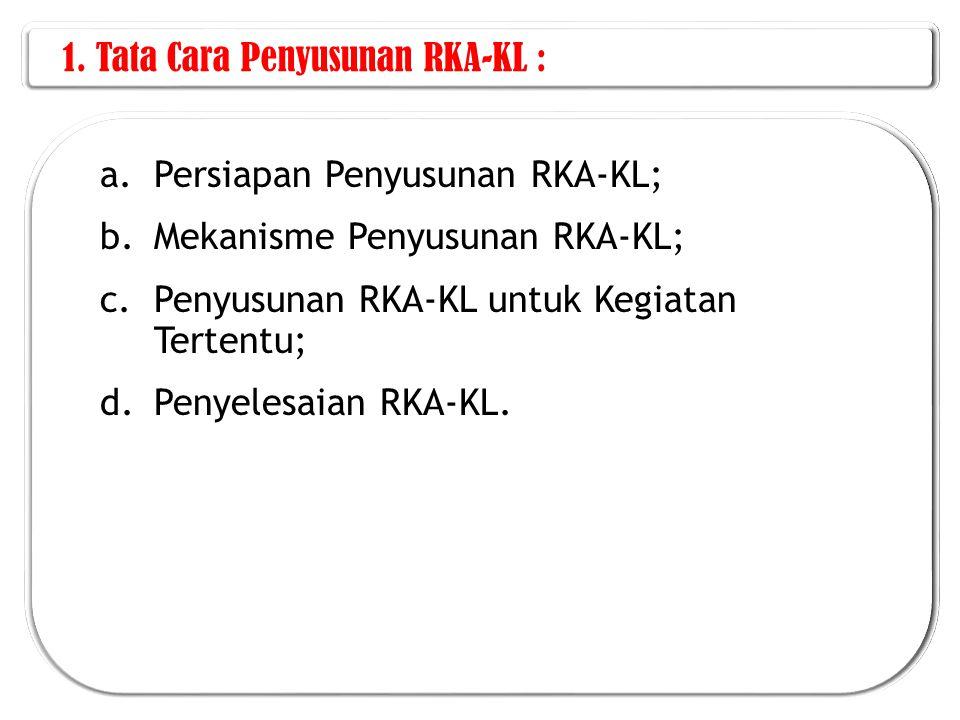 1. Tata Cara Penyusunan RKA-KL :
