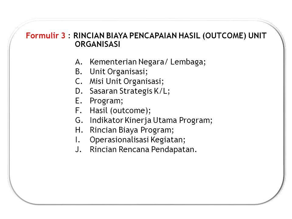 Formulir 3 : RINCIAN BIAYA PENCAPAIAN HASIL (OUTCOME) UNIT ORGANISASI
