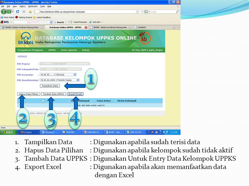 1 4 2 3 Tampilkan Data : Digunakan apabila sudah terisi data