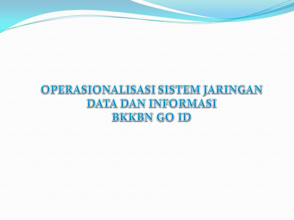 OPERASIONALISASI SISTEM JARINGAN DATA DAN INFORMASI