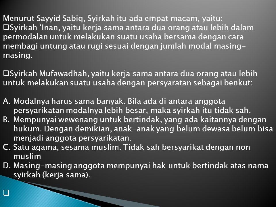 Menurut Sayyid Sabiq, Syirkah itu ada empat macam, yaitu: