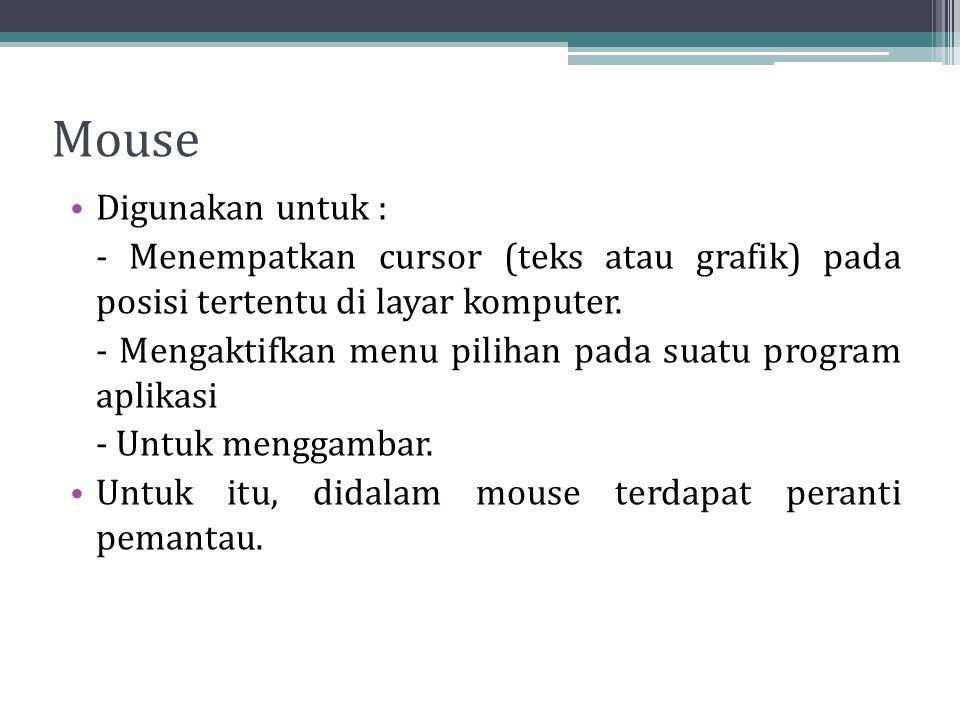 Mouse Digunakan untuk :