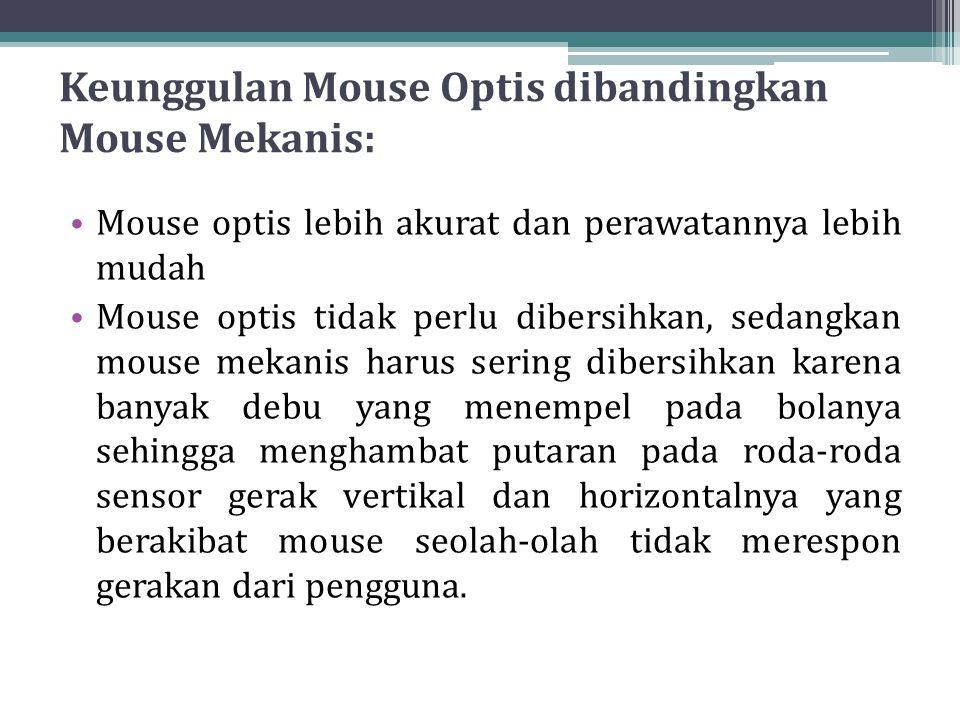 Keunggulan Mouse Optis dibandingkan Mouse Mekanis: