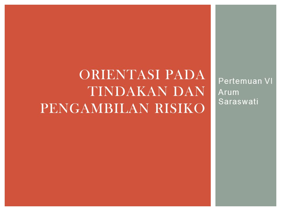 Orientasi pada Tindakan dan Pengambilan Risiko