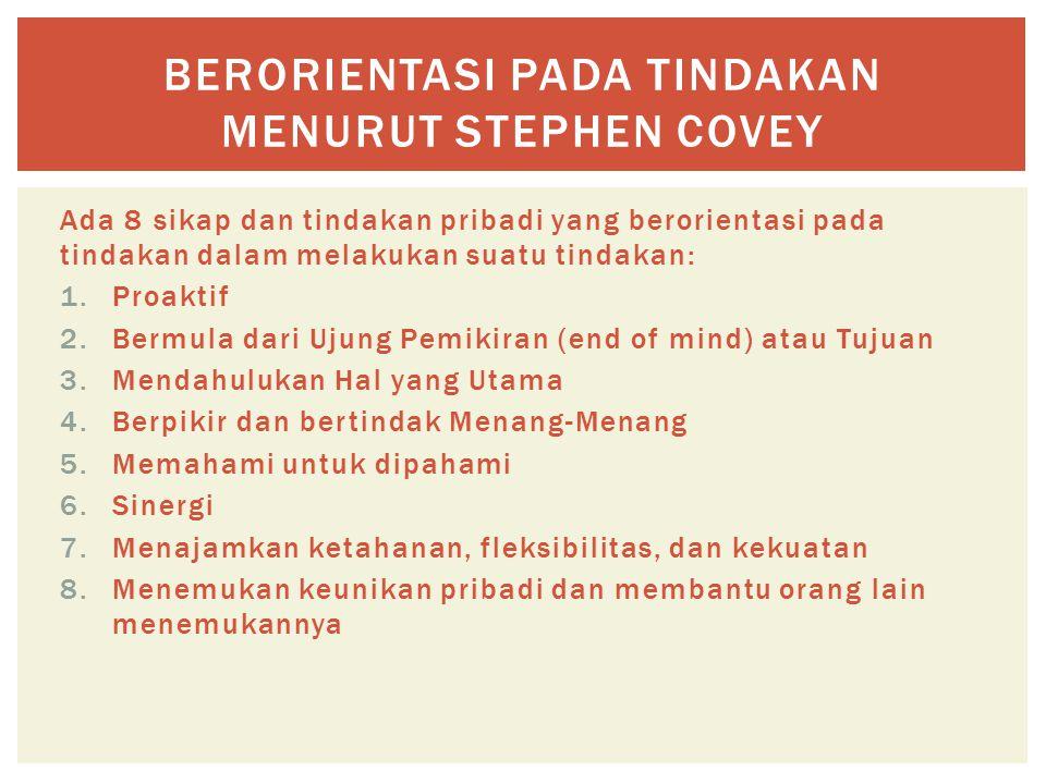 berorientasi pada tindakan Menurut Stephen Covey