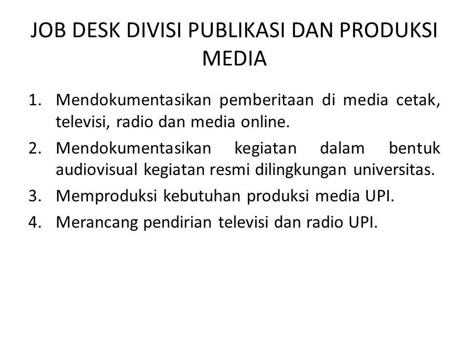 JOB DESK DIVISI PUBLIKASI DAN PRODUKSI MEDIA