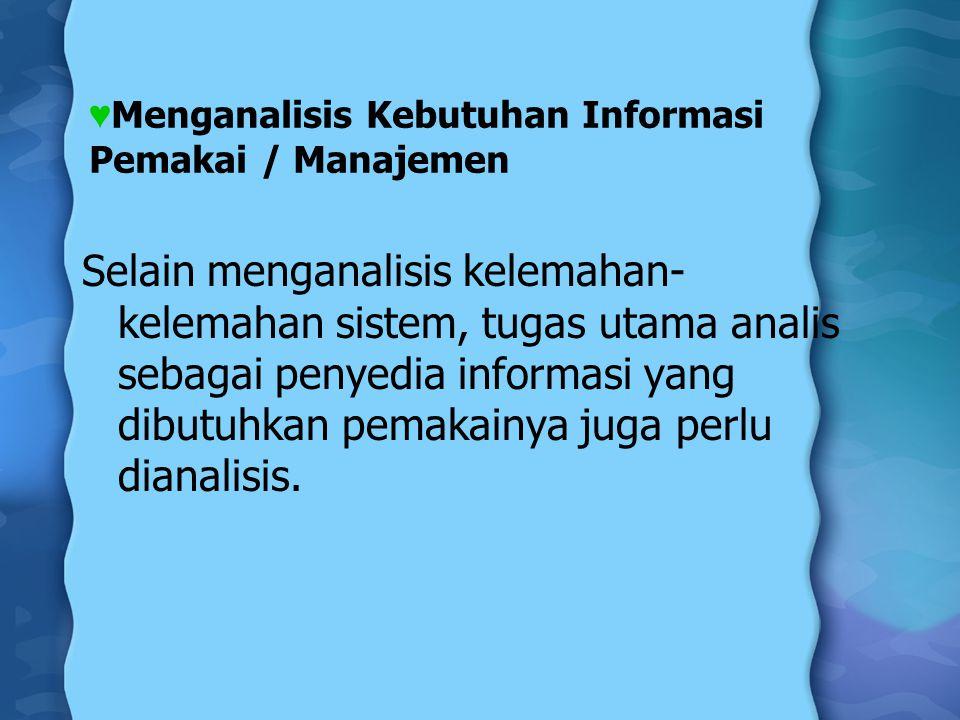 Menganalisis Kebutuhan Informasi Pemakai / Manajemen