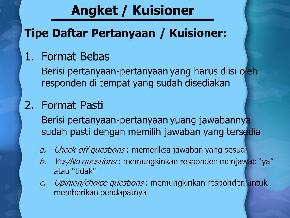 Angket / Kuisioner Tipe Daftar Pertanyaan / Kuisioner: Format Bebas