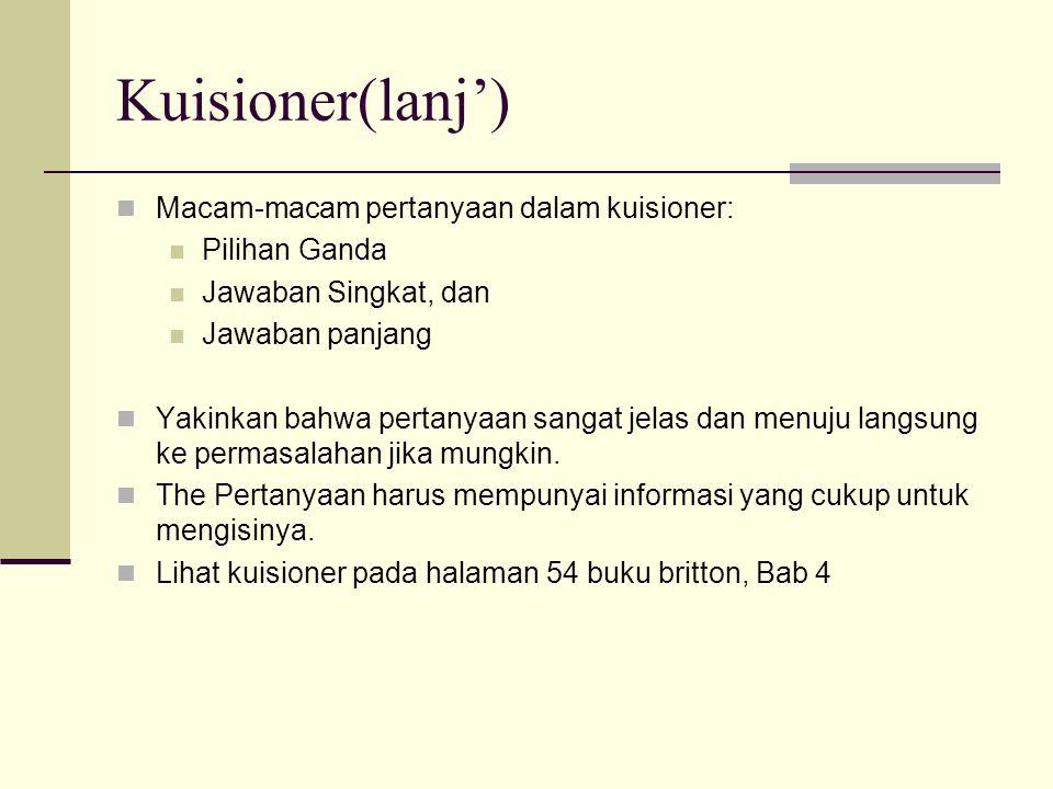 Kuisioner(lanj') Macam-macam pertanyaan dalam kuisioner: Pilihan Ganda