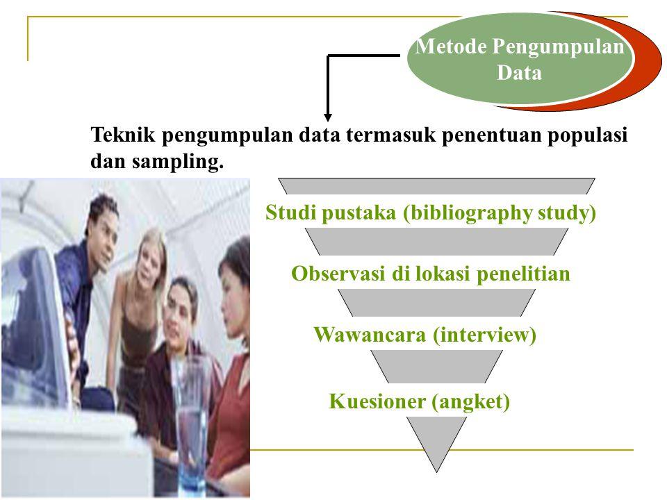 Teknik pengumpulan data termasuk penentuan populasi dan sampling.