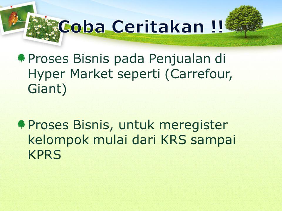 Coba Ceritakan !! Proses Bisnis pada Penjualan di Hyper Market seperti (Carrefour, Giant)