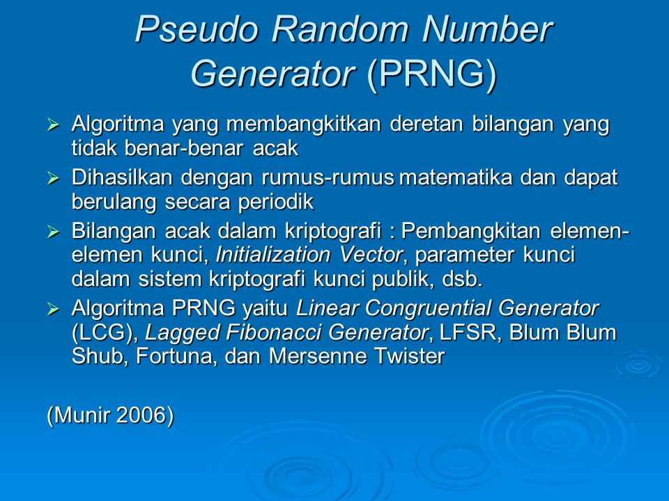 Pseudo Random Number Generator (PRNG)