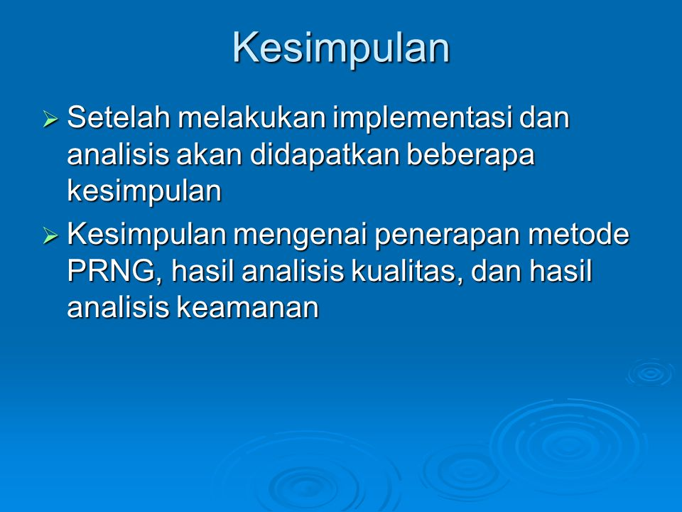 Kesimpulan Setelah melakukan implementasi dan analisis akan didapatkan beberapa kesimpulan.