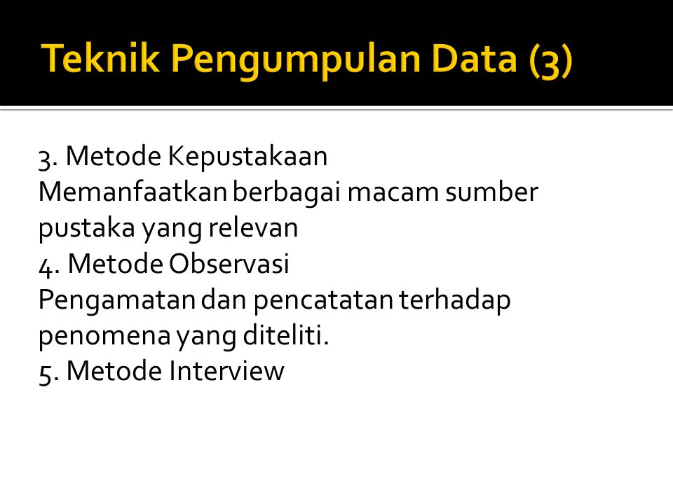 Teknik Pengumpulan Data (3)