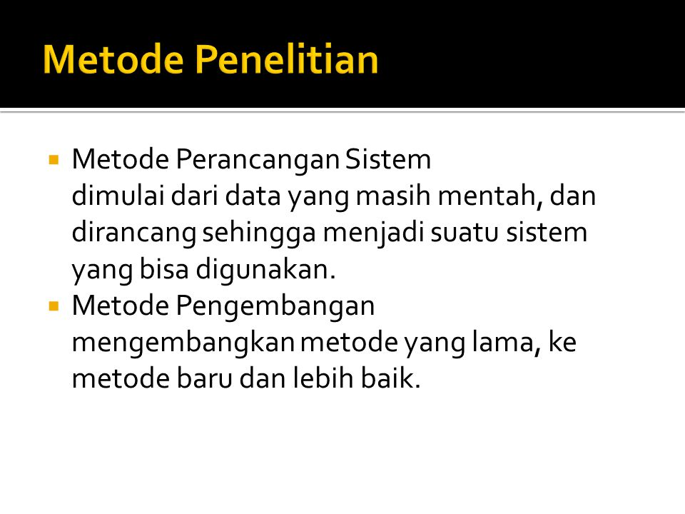 Metode Penelitian Metode Perancangan Sistem