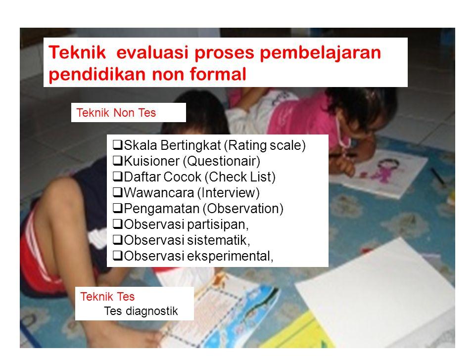Teknik evaluasi proses pembelajaran pendidikan non formal