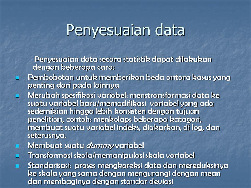Penyesuaian data Penyesuaian data secara statistik dapat dilakukan dengan beberapa cara: