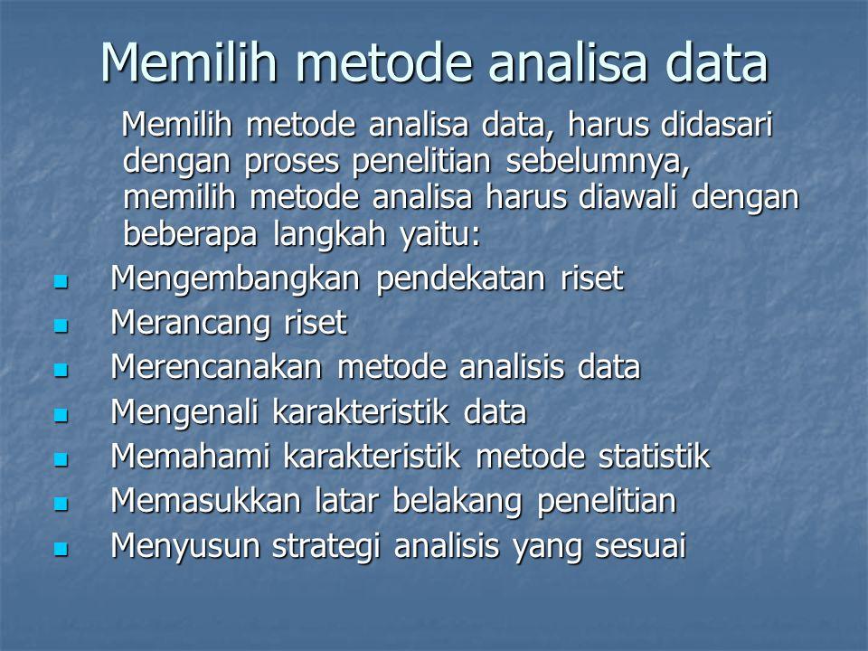 Memilih metode analisa data