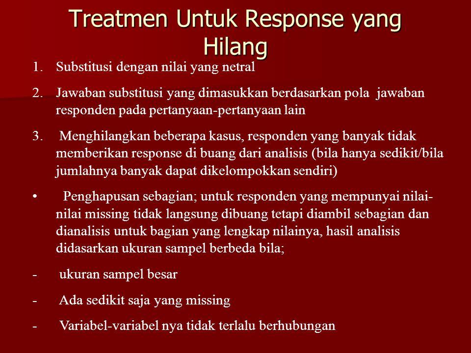 Treatmen Untuk Response yang Hilang