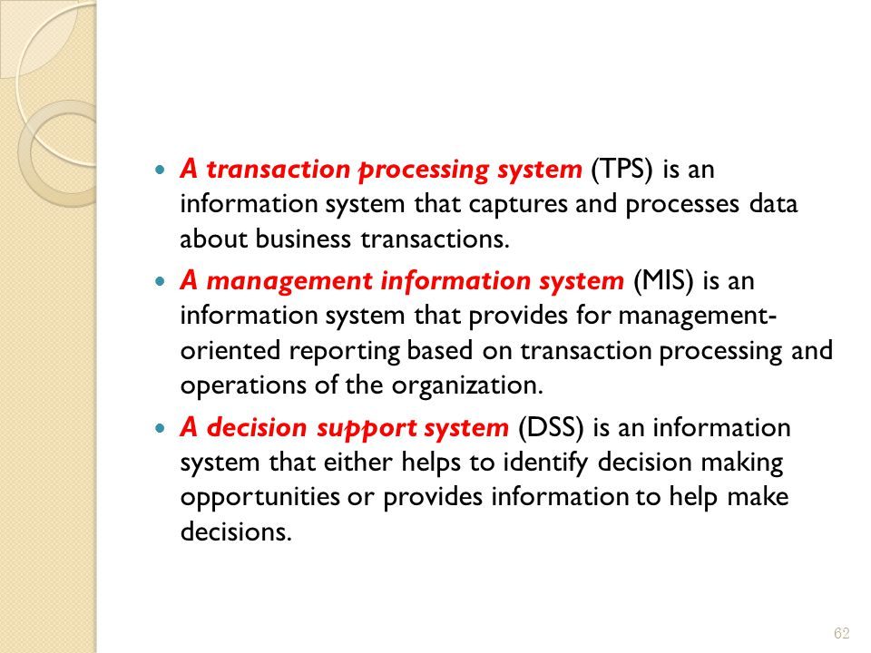 A transaction processing system (TPS) is an information system that captures and processes data about business transactions.